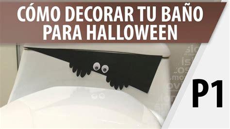 como decorar tu bano  halloween parte  youtube