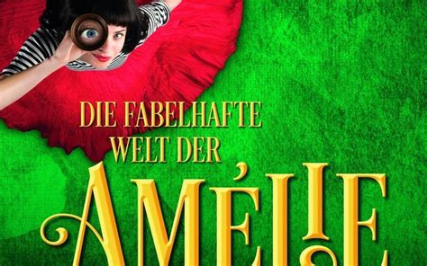Fabelhafte Welt Der Amelie Le by Amelie Das Musical