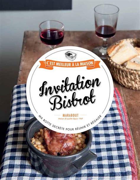 livre cuisine bistrot livre invitation bistrot c 39 est meilleur à la maison