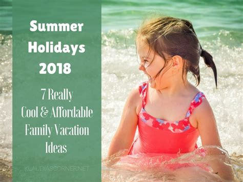 Affordable Holidays by Summer Holidays 2018 Affordable Family Vacation Ideas