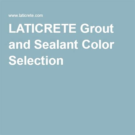 laticrete grout colors laticrete grout and sealant color selection tile style