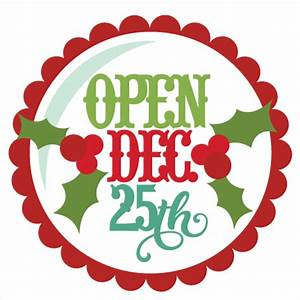 Open Dec 25th Tag SVG cutting file christmas svg cut files ...