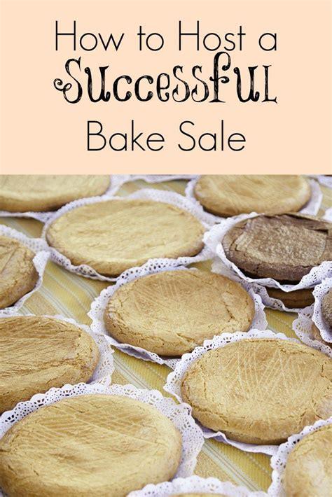 bake sale hosting a successful bake sale bake sale and raise money