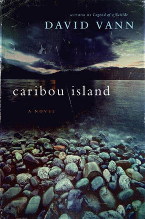 caribou island  david vann reviews discussion