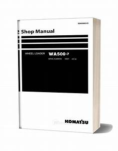 Komatsu Wheel Loader Wa500 7 Shop Manual