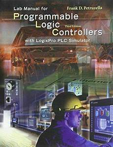 Logixpro Simulation Lab  Exercises Manual By Frank D
