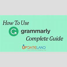 How To Use Grammarly [complete Guide] Updateland