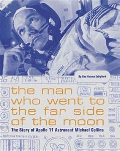 The Man Who Went to the Far Side of the Moon: The Story of ...