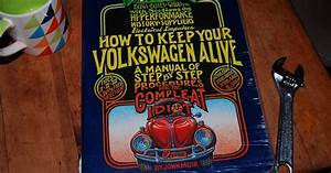 To Hatch A Crow   U0026 39 How To Keep Your Volkswagen Alive U0026 39   A Counter Culture Classic