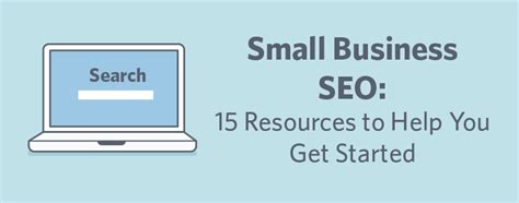small business seo small business seo 15 resources to help you get started