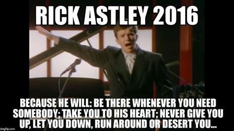 Rick Roll Meme - rick astley 2016 imgflip
