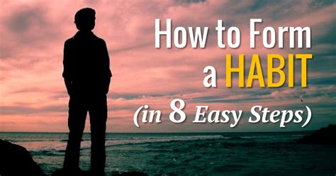How To Form A New Habit (in 8 Easy Steps