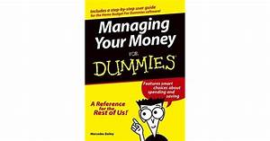 Managing Your Money For Dummies  U0026 User Guide For Budgeting