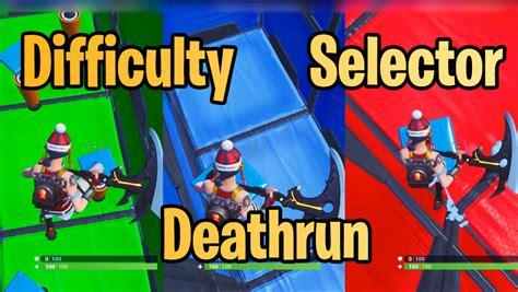 difficulty selector deathrun fortnite creative codes