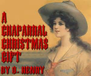 a chaparral christmas gift by o henry