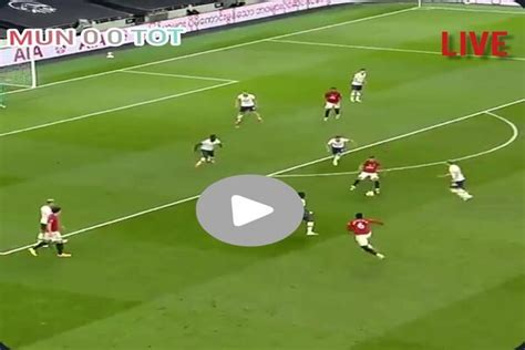 Watch Manchester United vs Tottenham Live Streaming Free ...