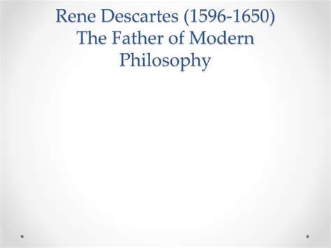 ppt rene descartes 1596 1650 the of modern