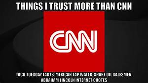 Things I Trust More Than CNN | Operation Autism Storm ...