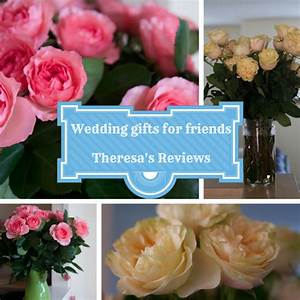 wedding gifts for friends theresa39s reviews With wedding gift for friend