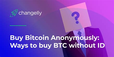Buying btc without verification using changelly: How to Buy Bitcoin Anonymously Without ID verification