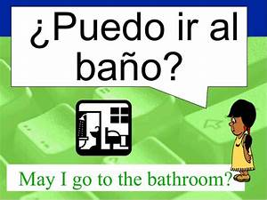 can i go to the bathroom in spanish free online home With go to the bathroom in spanish