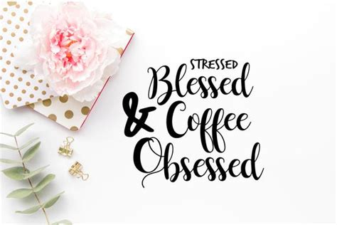 stressed blessed  coffee obsessed svg sassy svg file