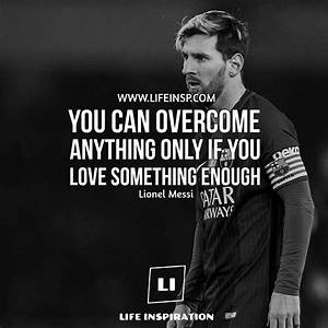 Be Motivated, Be Inspired, Make Your Life Better | Messi ...