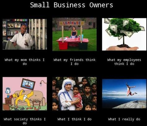 Small Business Meme - small business owners we get it