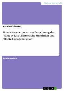 Value At Risk Berechnen Beispiel : simulationsmethoden zur berechnung des value at risk masterarbeit hausarbeit ~ Themetempest.com Abrechnung