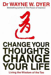 Change Your Thoughts  Change Your Life  Living The Wisdom
