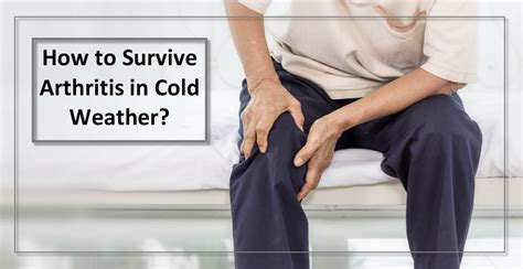 arthritis weather cold survive baelwellness