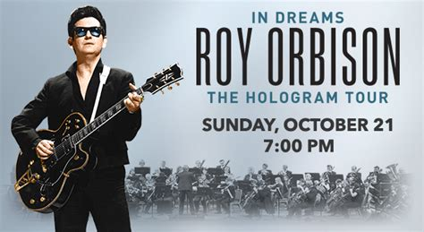 dreams roy orbison  concert  hologram  genesee theatre