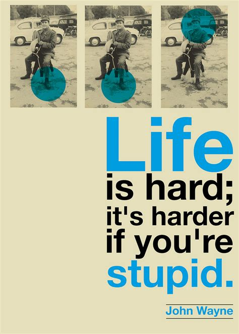 quotes nice hard funny quote john wayne being motivational stupid tough harder word too words re famous stupidity really comes