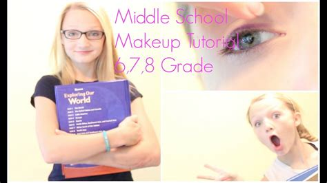 middle school makeup tutorial thth  grade youtube