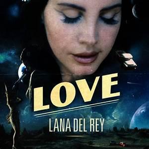 Love by Lana Del Rey: MP3 Download - artistxite.com