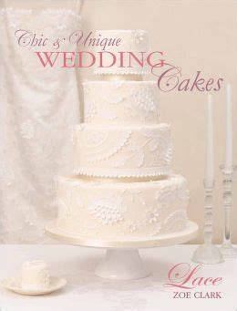 Cake Decorating Books Barnes And Noble by Chic Unique Wedding Cakes Lace An Cake