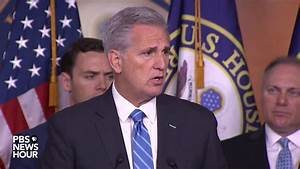 WATCH: House Minority Leader Kevin McCarthy (R-CA) holds ...