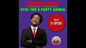 Charly Black - Gyal You A Party Animal (Remix D-Upside ...