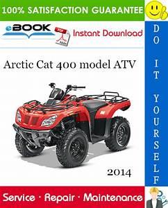 2014 Arctic Cat 400 Model Atv Service Repair Manual  U2013 Pdf