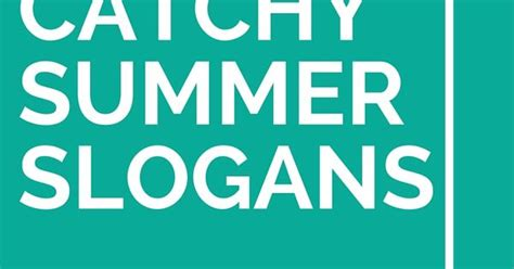 List Of 33 Catchy Summer Slogans And Taglines Summer