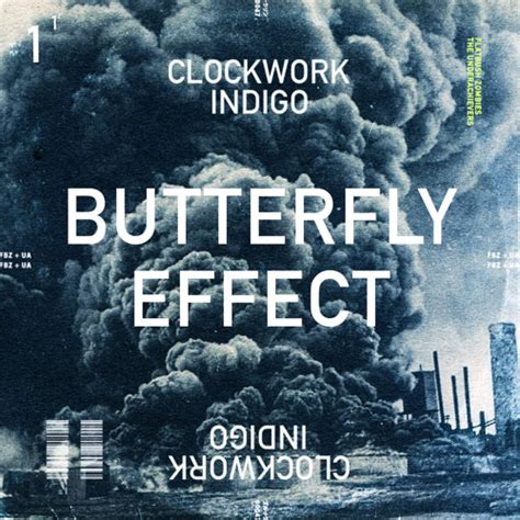 Butterfly Effect Lyrics Clockwork Indigo Butterfly Effect Lyrics Genius Lyrics