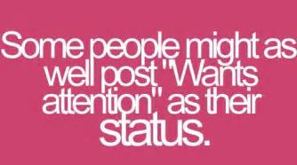 Attention Seeking Status Quotes