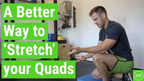 A Better Way to 'Stretch' Your Quads | Ep 84 | Movement ...