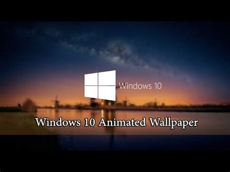 How To Make An Animated Wallpaper Windows 10 - windows 10 animated wallpaper tutorial