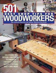 Woodworking Shop Tips If you want to learn woodworking