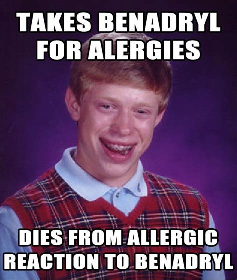 Allergy Meme - dies from allergic reaction to benadryl memes com