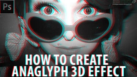 create a stereoscopic 3d effect 3d effects how to create anaglyph 3d effect photoshop tutorial