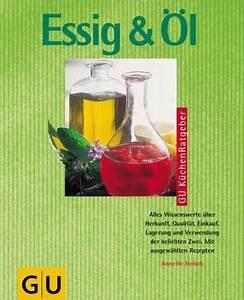 Essig Und Öl : essig l gu k chenratgeber von annette heisch rezension von der buchhexe ~ Eleganceandgraceweddings.com Haus und Dekorationen
