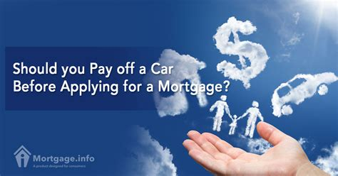 Before Applying For A by Should You Pay A Car Before Applying For A Mortgage