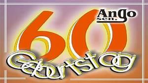 Geburtstagsbilder Zum 60 : zum 60 geburtstag geburtstagsw nsche zum verschicken happy birthday youtube ~ Buech-reservation.com Haus und Dekorationen